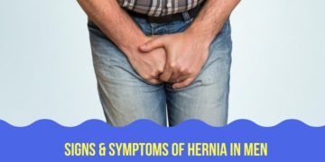 Details on the Signs and Symptoms of Hernia in Males