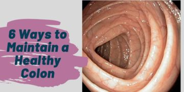 6 Tips to Maintain a Healthy Colon