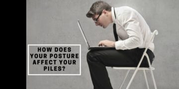 How Does Your Posture Affect Your Piles?