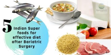 5 Indian Super foods for effective diet after Bariatric Surgery